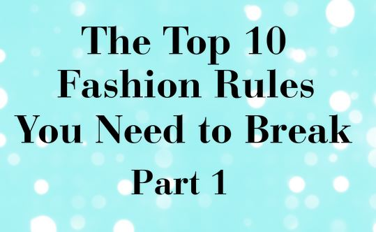 Fashion Rules to Break Part 1