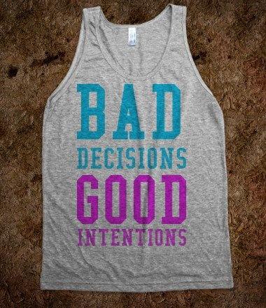 tshirt bad decisions