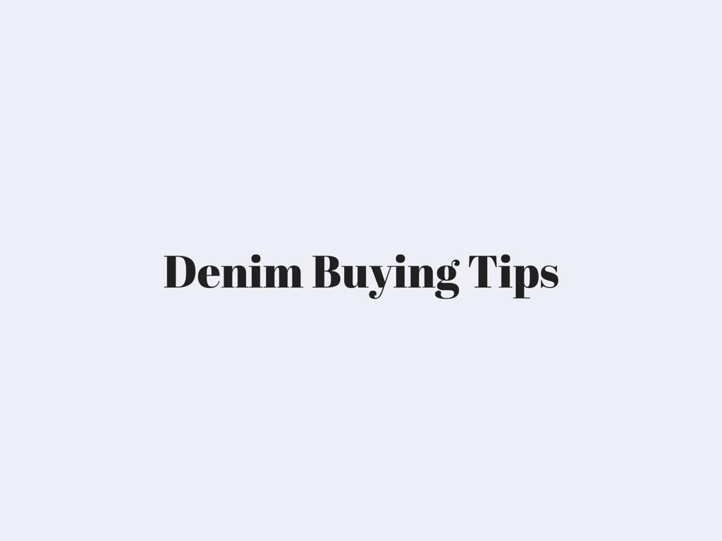 Denim Buying Tips