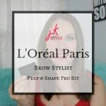 L'Oréal Paris Brow Stylist Review