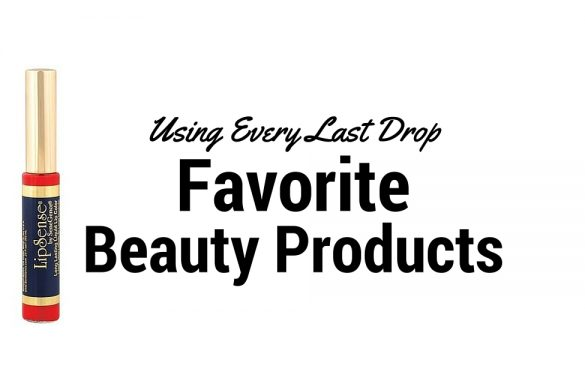 Using Every Last Drop favorite beauty products cover
