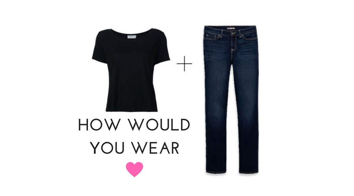 Jeans and Tee how would you wear