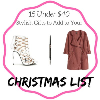15 Under $40 Stylish Gifts to Add to Your Christmas List
