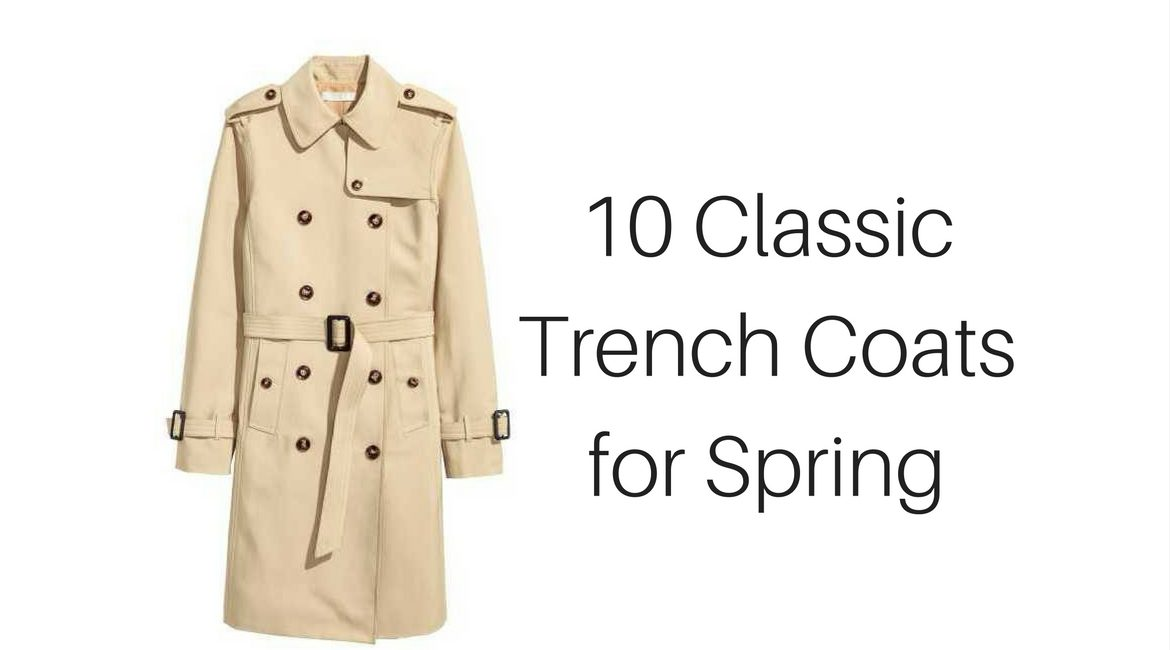 10 Classic Trench Coats for Spring