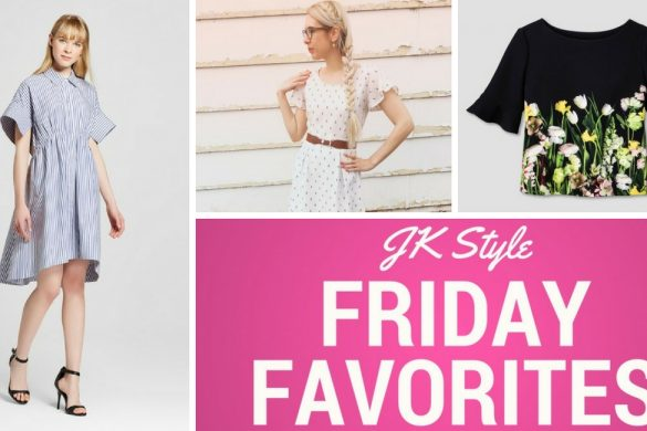 JK Style - Friday Favorites April 7 2017
