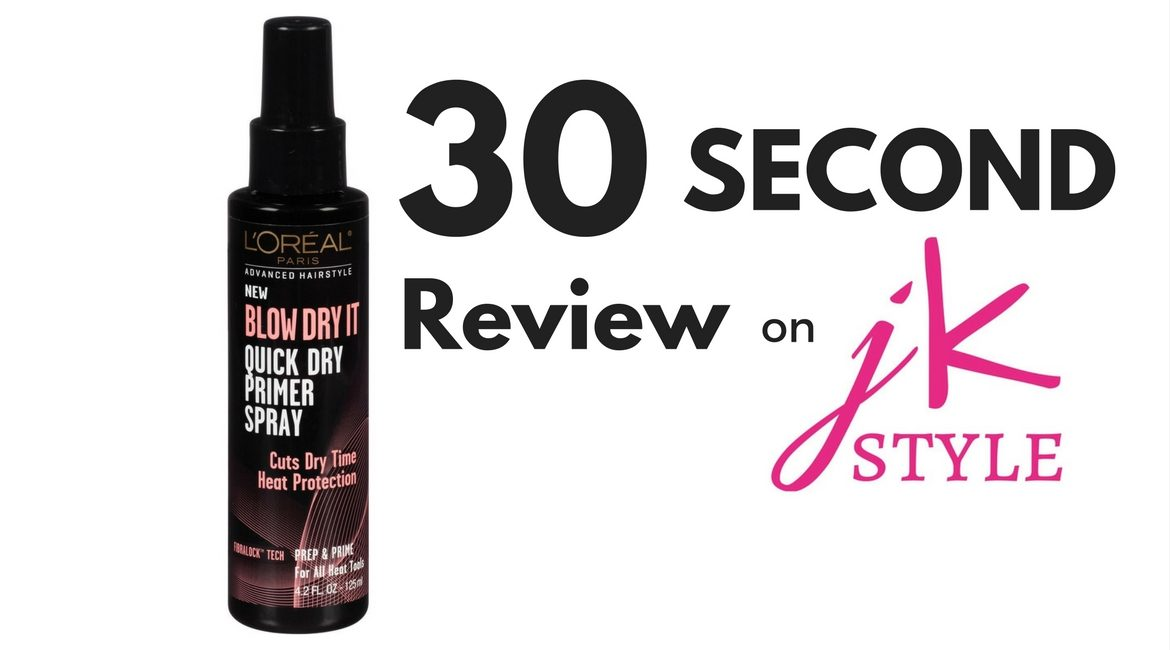 L'oreal Paris Blow Dry It Quick Dry Primer Spray review on JK Style