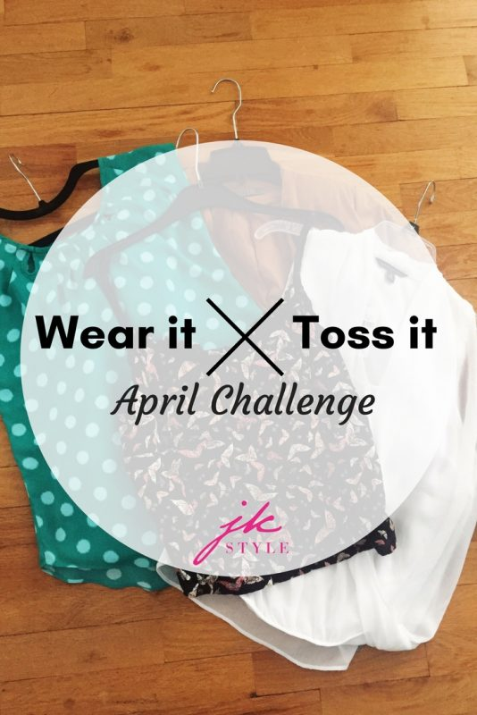 Wear it, toss it- April Challenge on JK Style