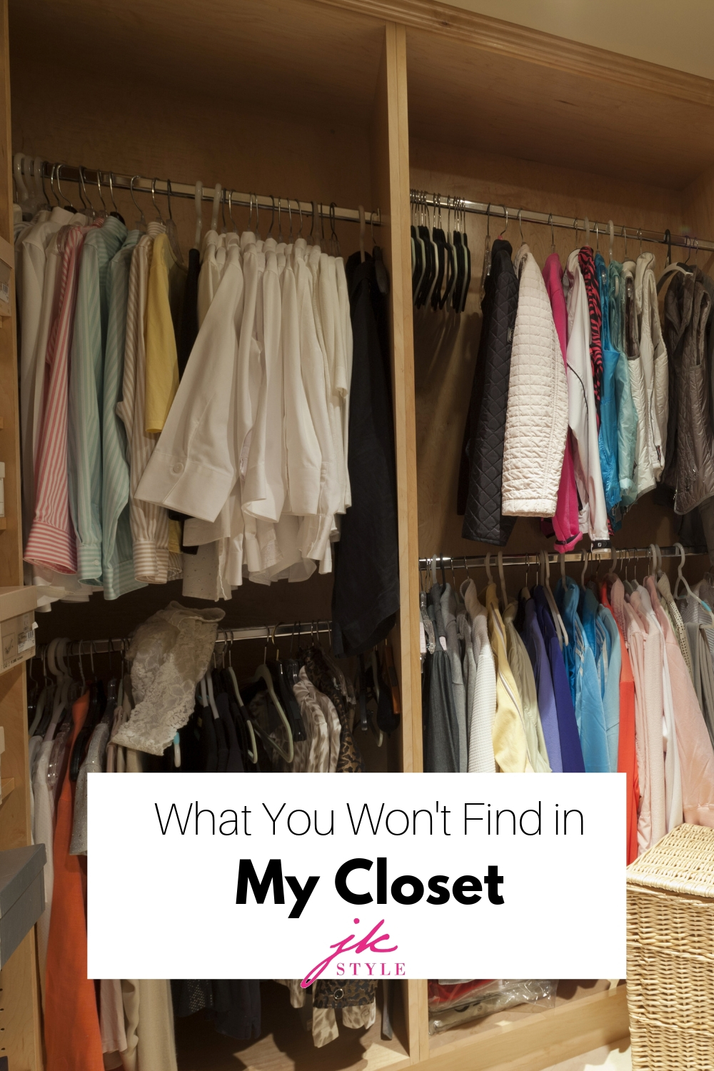 what you won't find in my closet - JK Style