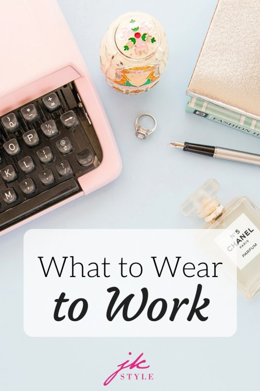 What to Wear to Work - JK Style