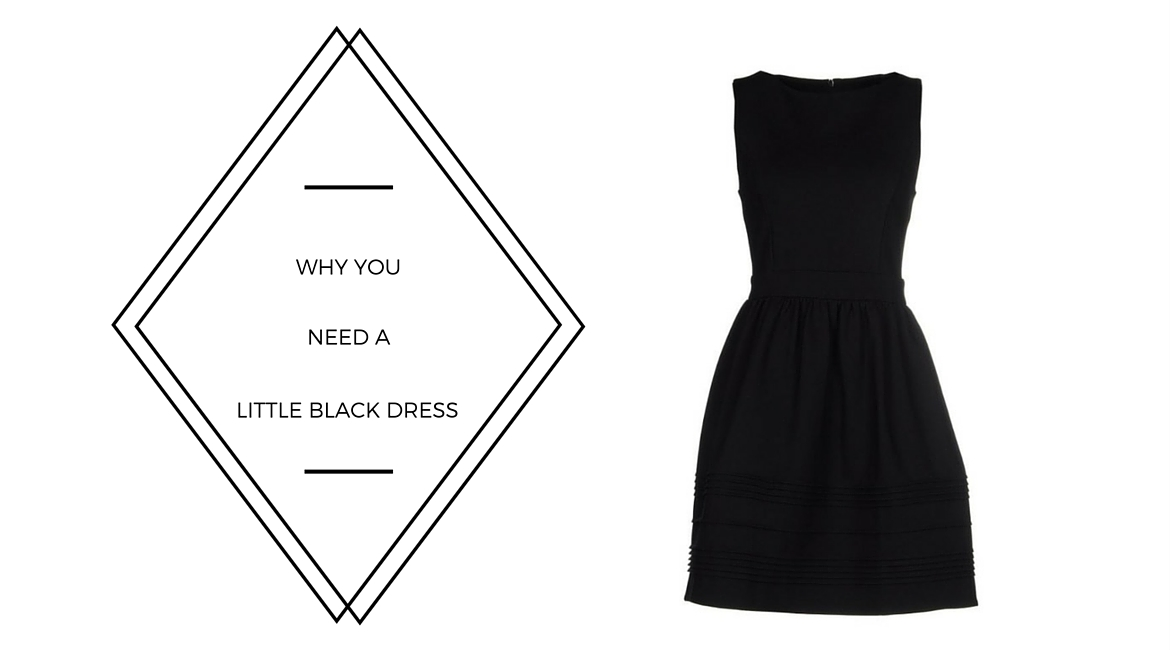 WHY YOU NEED A LITTLE BLACK DRESS