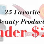25 Favorite Beauty Products Under $25