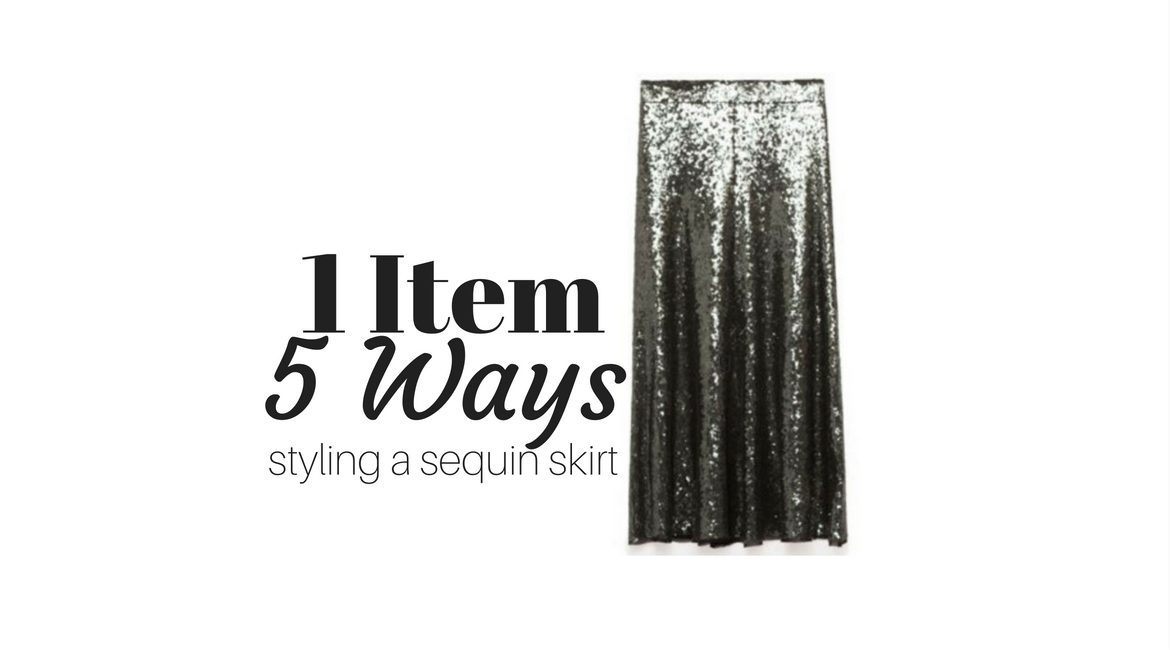 1 Item 5 Ways Styling a Sequin Skirt