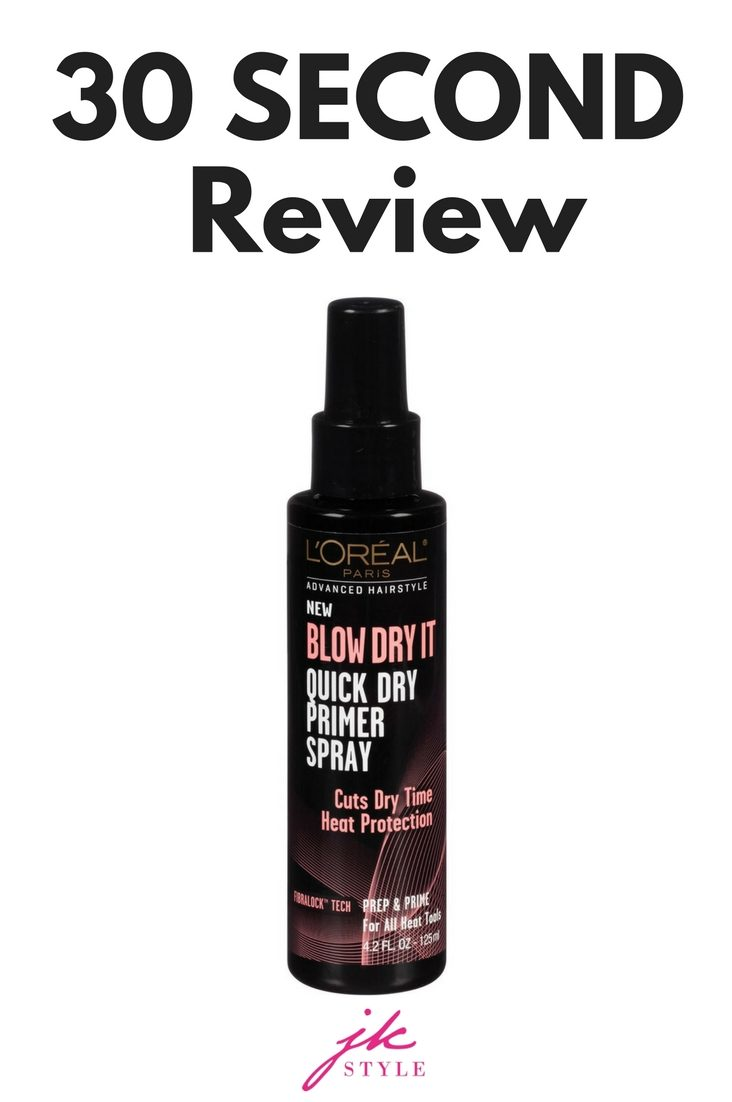 A quick 30 second review of the L'Oreal Paris Blow Dry It Quick Dry Primer Spray on JK Style