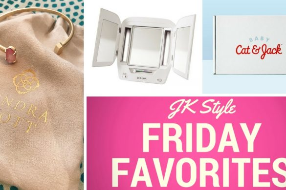 Friday Favorites for February 23, 2018 - JK Style