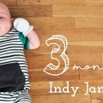 Indy James three month update
