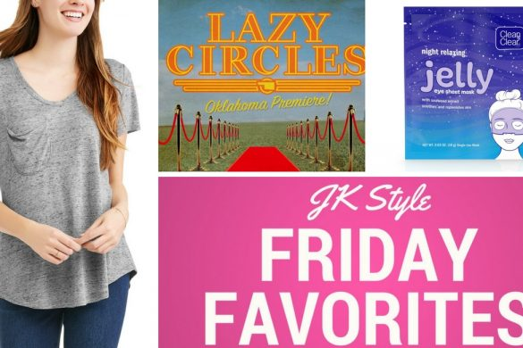 Friday Favorites - April 13, 2018 - JK Style