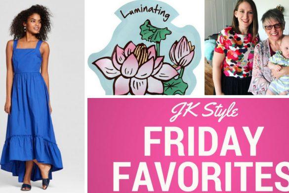 Friday Favorites - May 18, JK Style