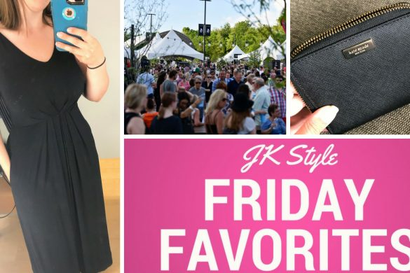 Friday Favorites June 15, 2018 on JK Style