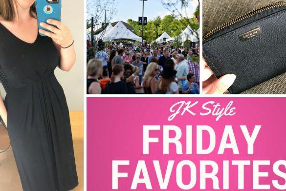 Friday Favorites June 15, 2018 on JK Style