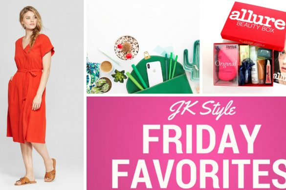 Friday Favorites August 31, 2018 - JK Style