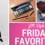 Friday Favorites - September 28, 2018 - JK Style