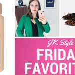 Friday Favorites - September 7 2018 - JK Style