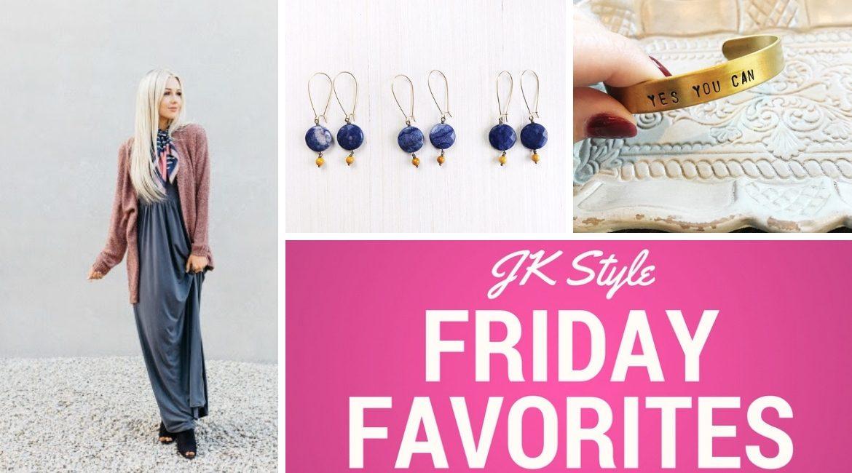 Friday Favorites for October 5, 2018 on JK Style