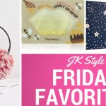 Friday Favorites for December 7, 2018 - JK Style