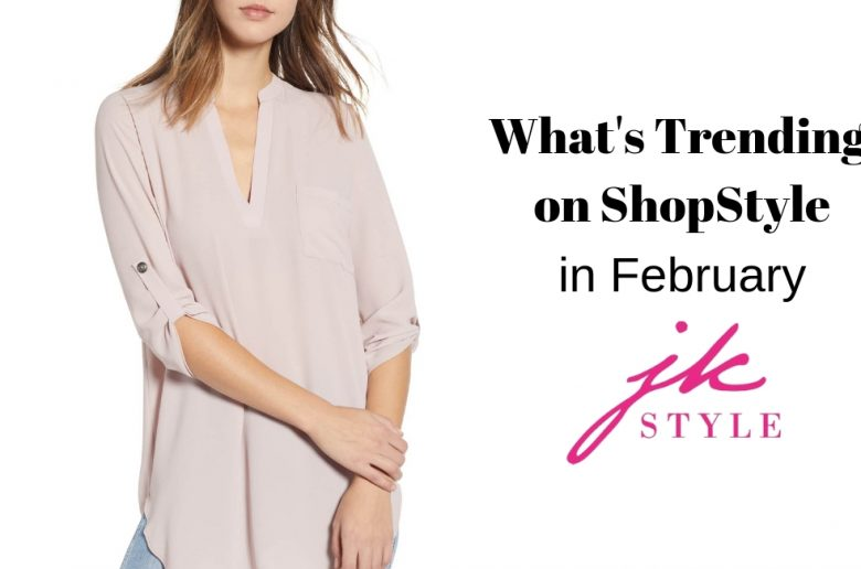 trending on shopstyle in February - JK Style