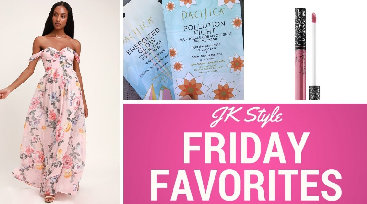 Friday Favorites March 22, 2019 JK Style