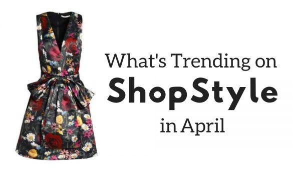 trending in April on ShopStyle - JK Style