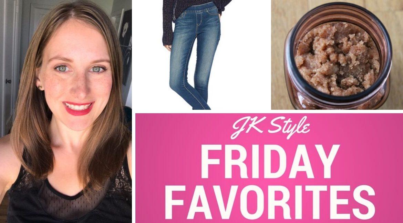 Friday Favorites October 4, 2019 - JK Style