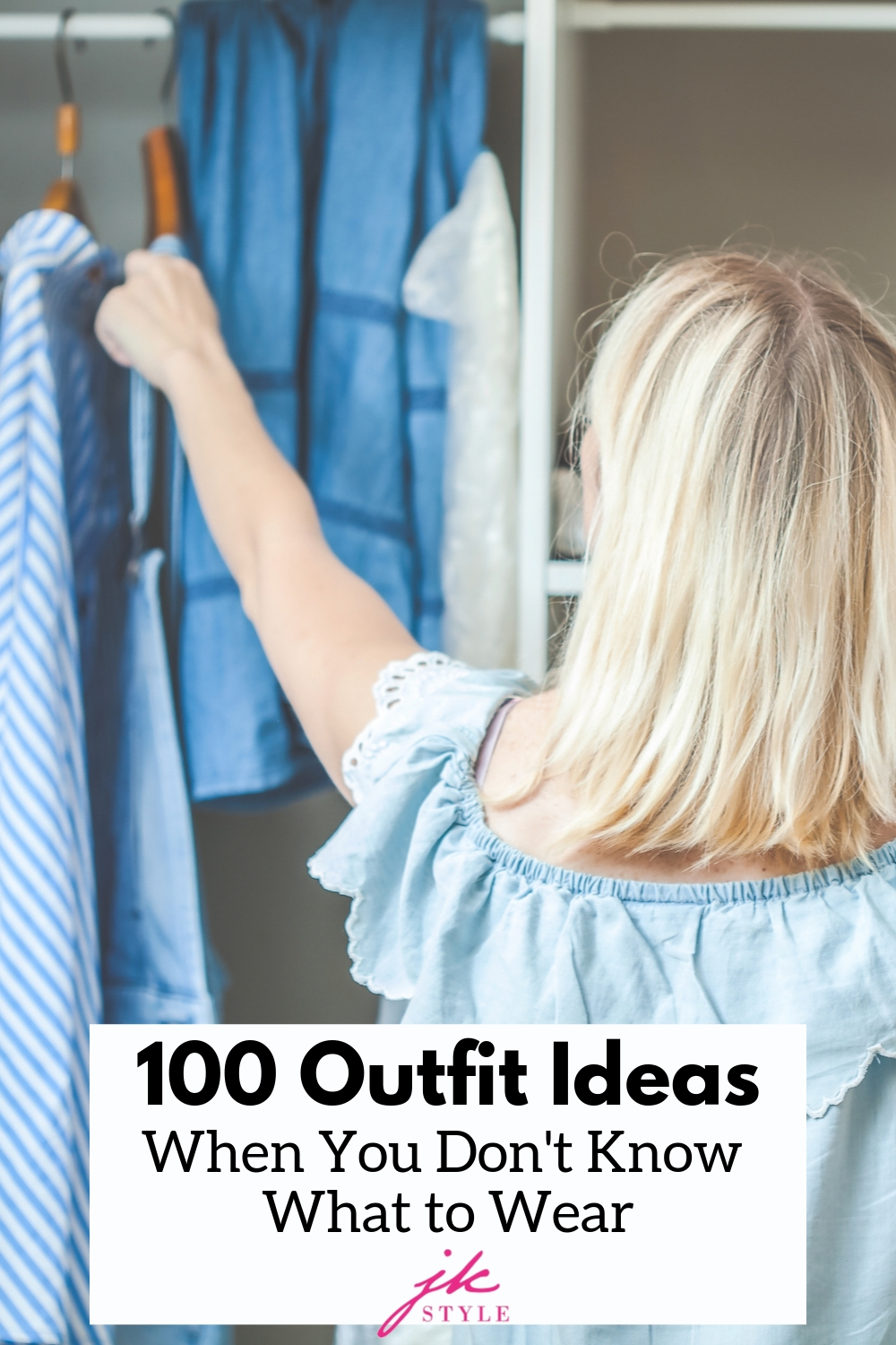 what to wear - 100 outfit ideas JK Style