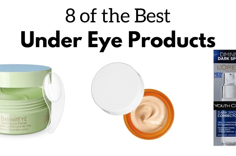 best under eye products