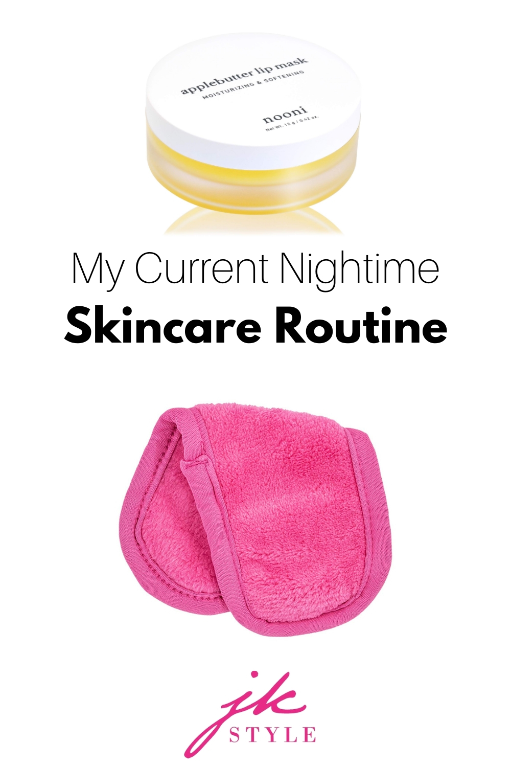 my night skin care routine - JK Style