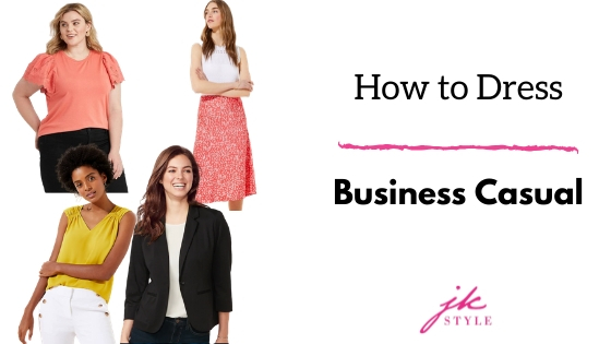 how to dress business casual - JK Style