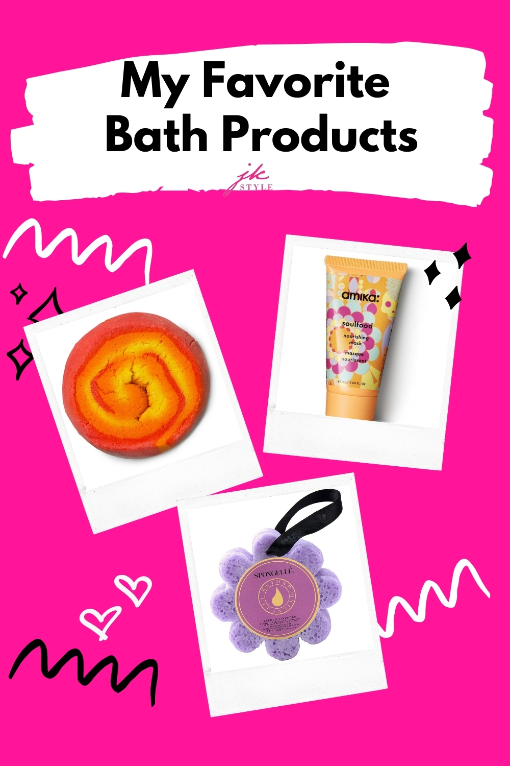 My Favorite Bath Products - JK Style
