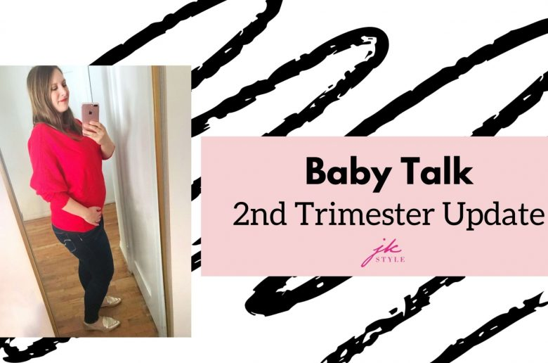 second trimester update - JK Style